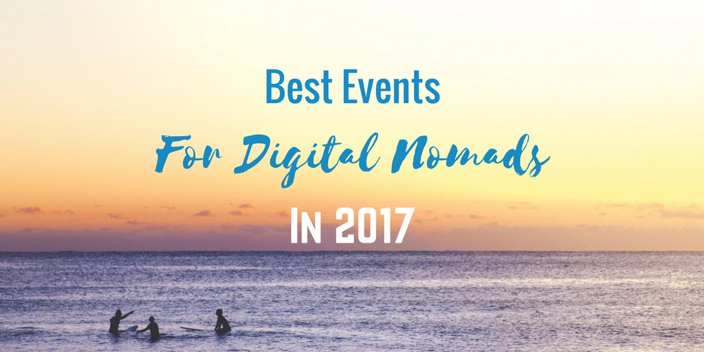 Best Events For Digital Nomads In 2017 - Los Mejores Eventos para Nómadas Digitales en 2017